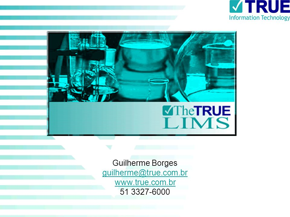 Guilherme Borges guilherme@true.com.br www.true.com.br 51 3327-6000