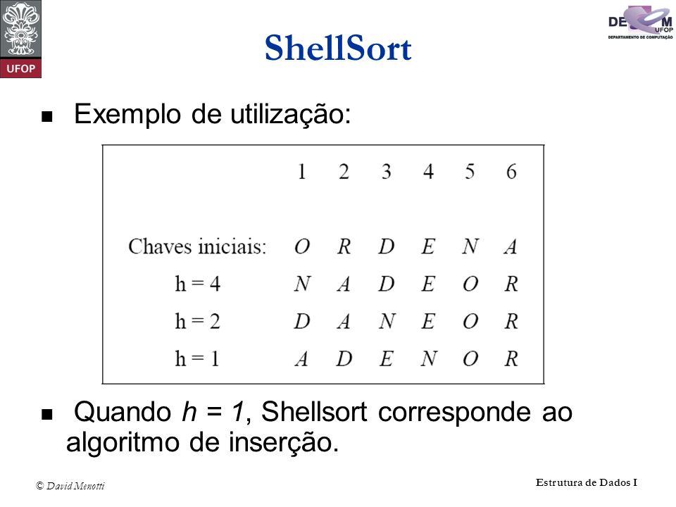 ShellSort Exemplo de utilização: