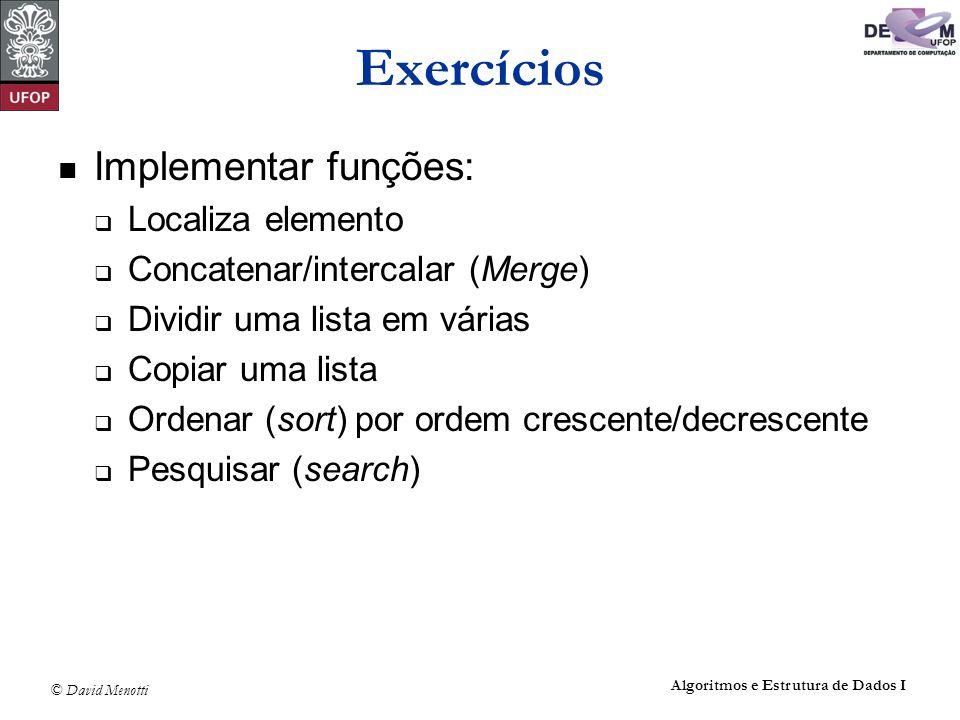 Exercícios Implementar funções: Localiza elemento