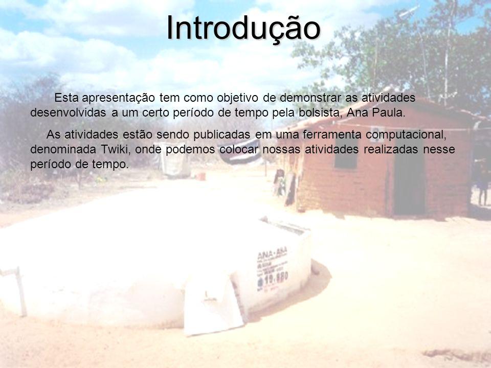 IntroduçãoEsta apresentação tem como objetivo de demonstrar as atividades desenvolvidas a um certo período de tempo pela bolsista, Ana Paula.
