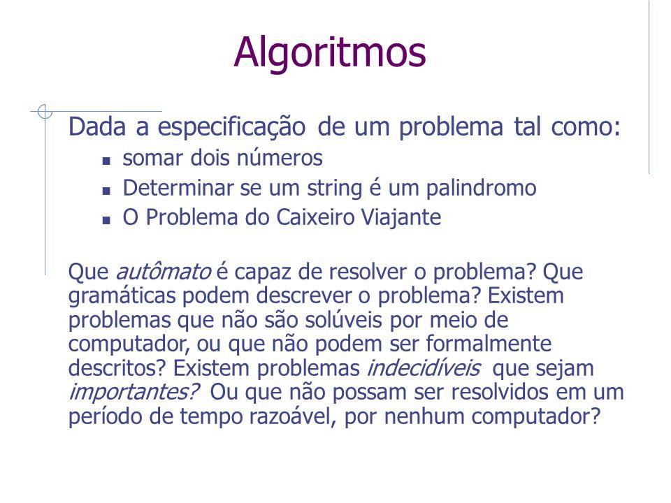 Algoritmos Dada a especificação de um problema tal como: 4