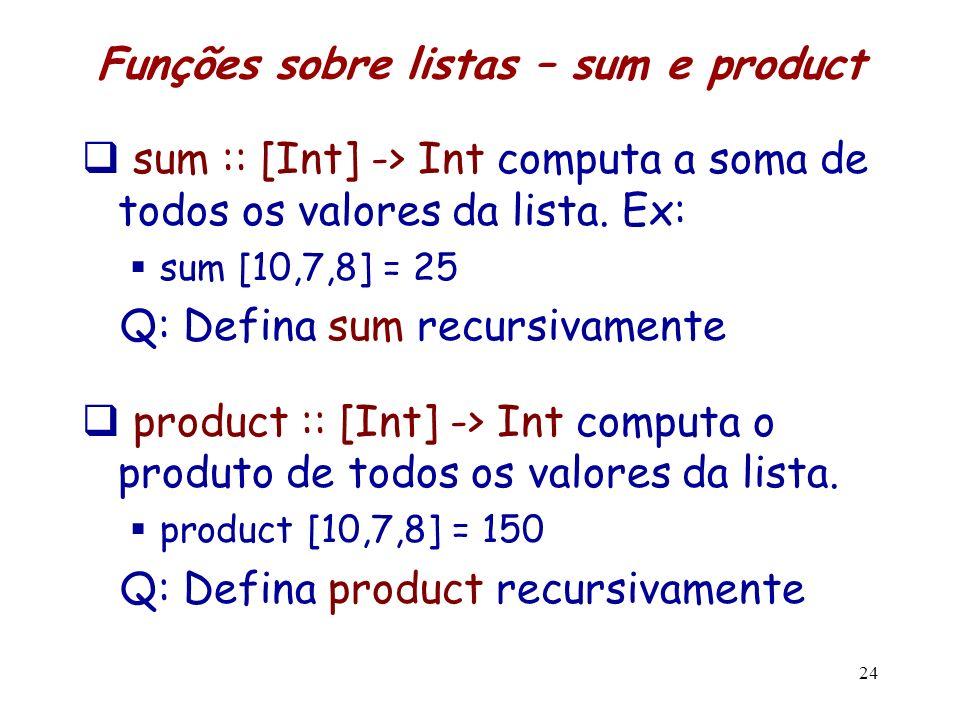 Funções sobre listas – sum e product