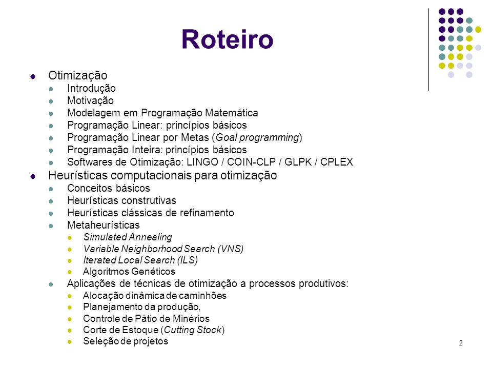 Roteiro Otimização Heurísticas computacionais para otimização