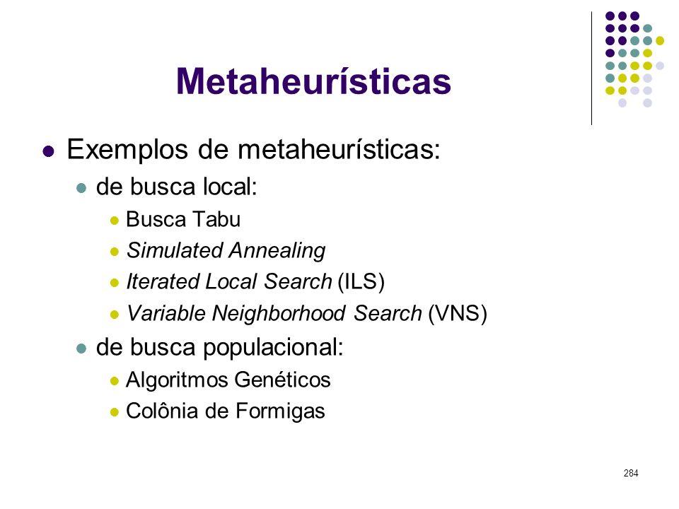 Metaheurísticas Exemplos de metaheurísticas: de busca local: