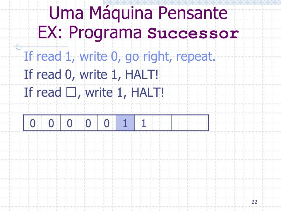 Uma Máquina Pensante EX: Programa Successor