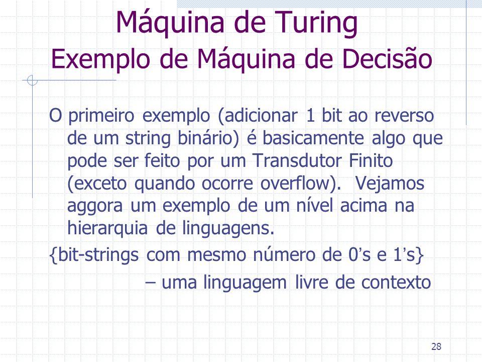 Máquina de Turing Exemplo de Máquina de Decisão