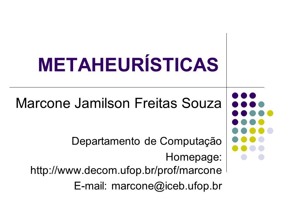 METAHEURÍSTICAS Marcone Jamilson Freitas Souza
