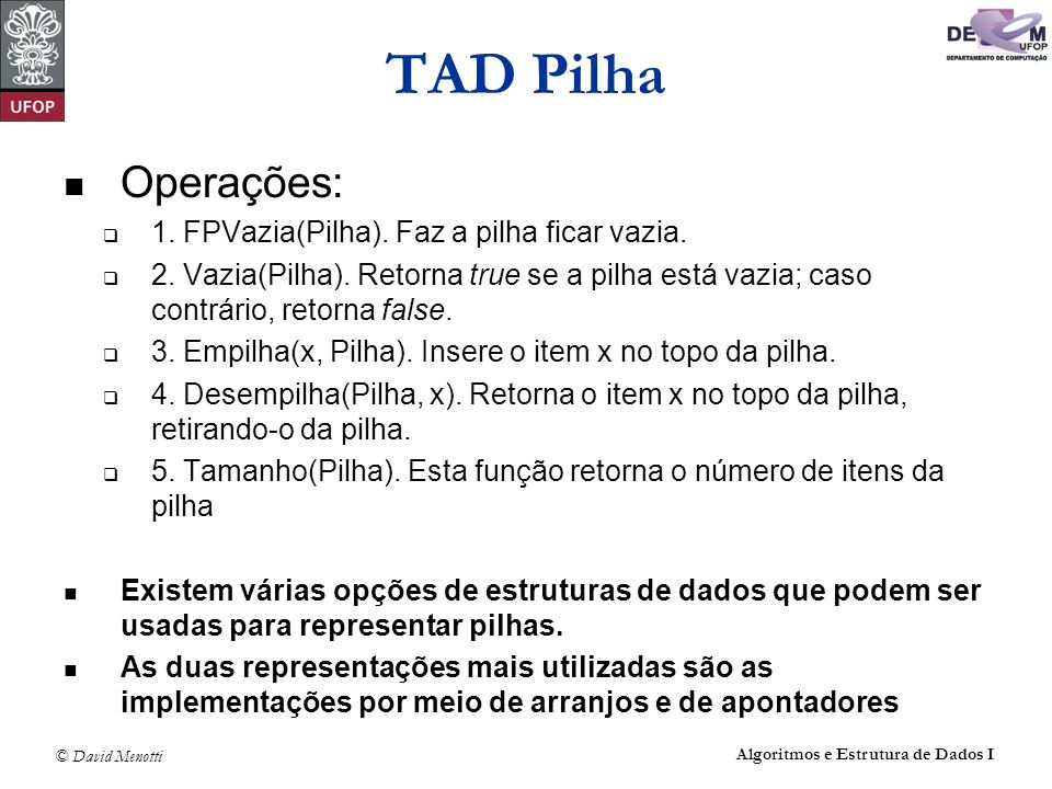 TAD Pilha Operações: 1. FPVazia(Pilha). Faz a pilha ficar vazia.