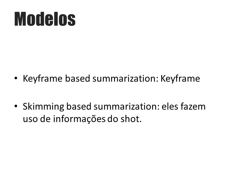Modelos Keyframe based summarization: Keyframe