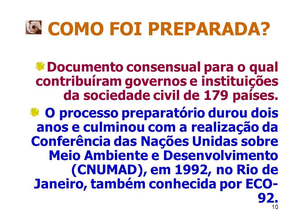 COMO FOI PREPARADA Documento consensual para o qual contribuíram governos e instituições da sociedade civil de 179 países.