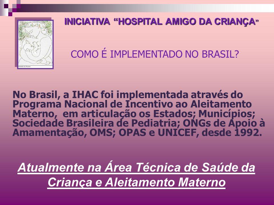 Atualmente na Área Técnica de Saúde da Criança e Aleitamento Materno