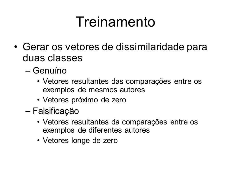 Treinamento Gerar os vetores de dissimilaridade para duas classes