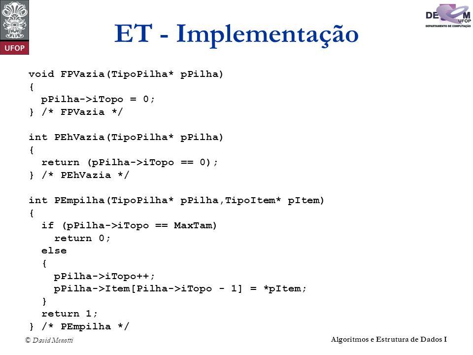 ET - Implementação void FPVazia(TipoPilha* pPilha) {