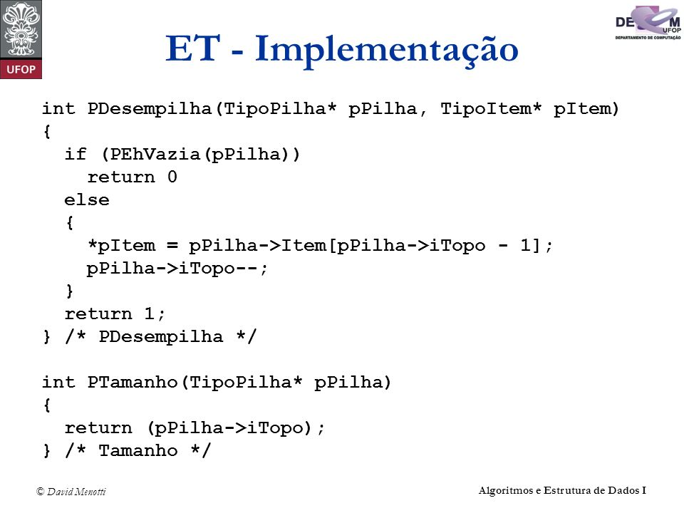 ET - Implementação int PDesempilha(TipoPilha* pPilha, TipoItem* pItem)