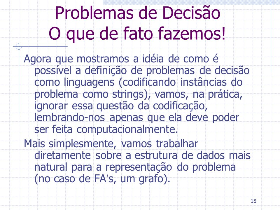 Problemas de Decisão O que de fato fazemos!