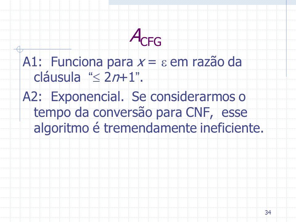 ACFG A1: Funciona para x = e em razão da cláusula  2n+1 .