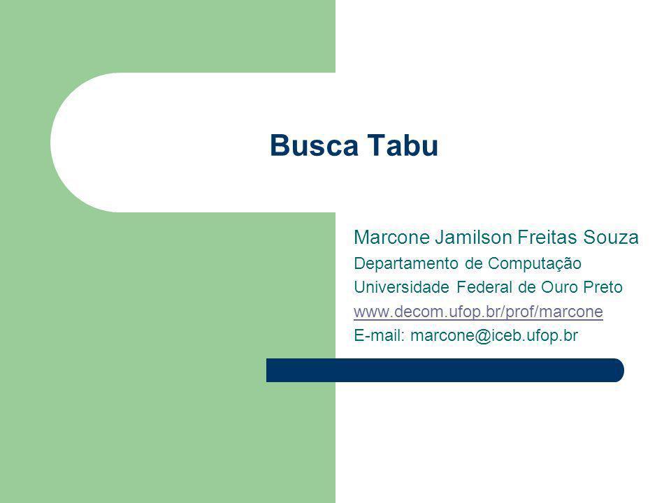 Busca Tabu Marcone Jamilson Freitas Souza Departamento de Computação