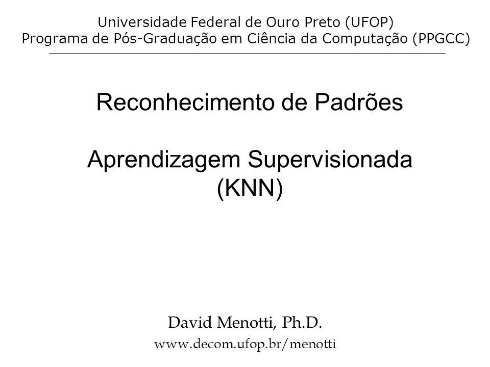 Reconhecimento de Padrões Aprendizagem Supervisionada (KNN)