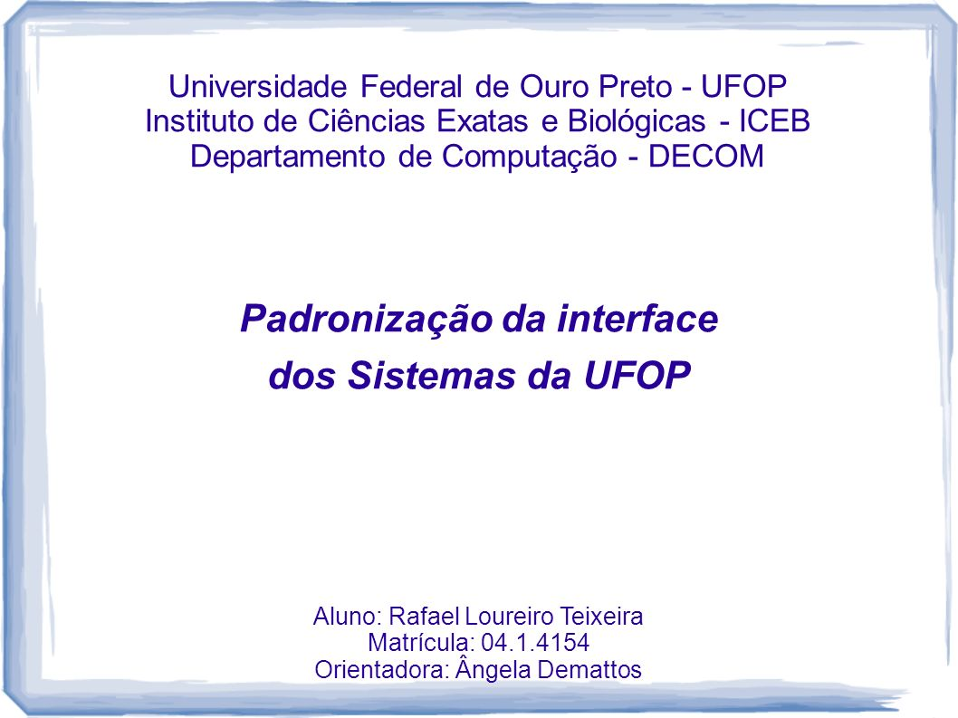 Padronização da interface dos Sistemas da UFOP