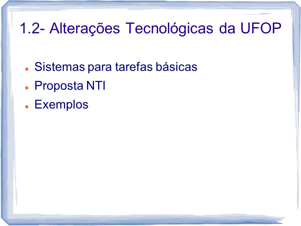 1.2- Alterações Tecnológicas da UFOP