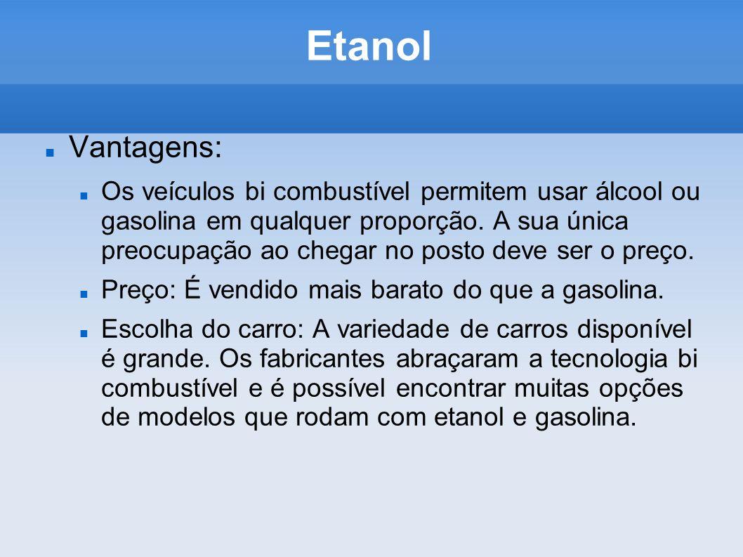 Etanol Vantagens: