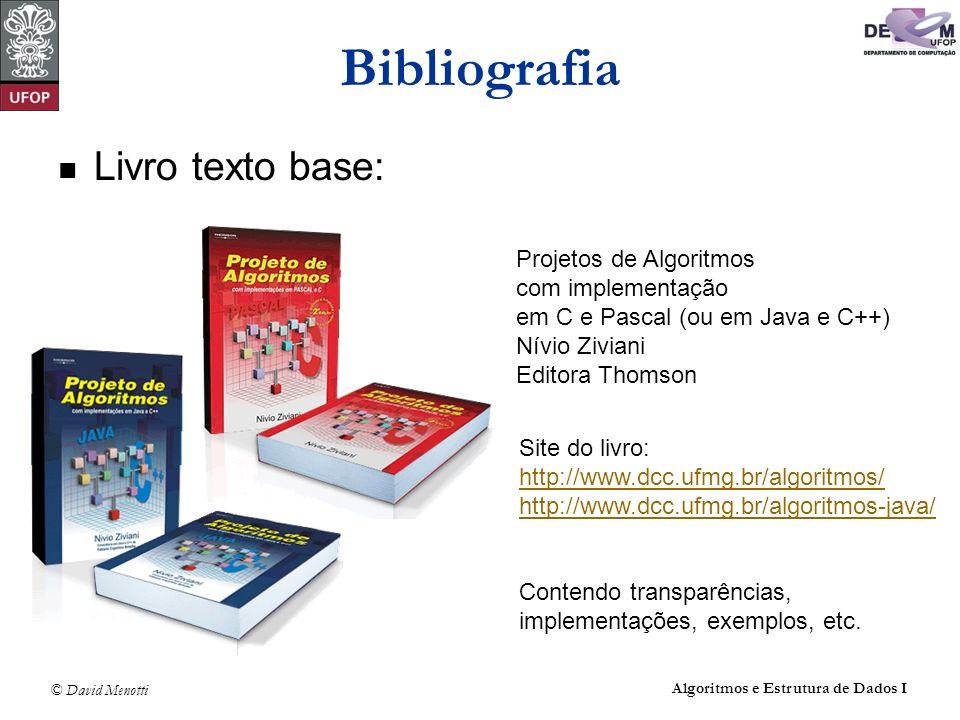 Bibliografia Livro texto base: Projetos de Algoritmos
