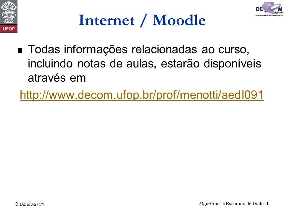 Internet / Moodle Todas informações relacionadas ao curso, incluindo notas de aulas, estarão disponíveis através em.