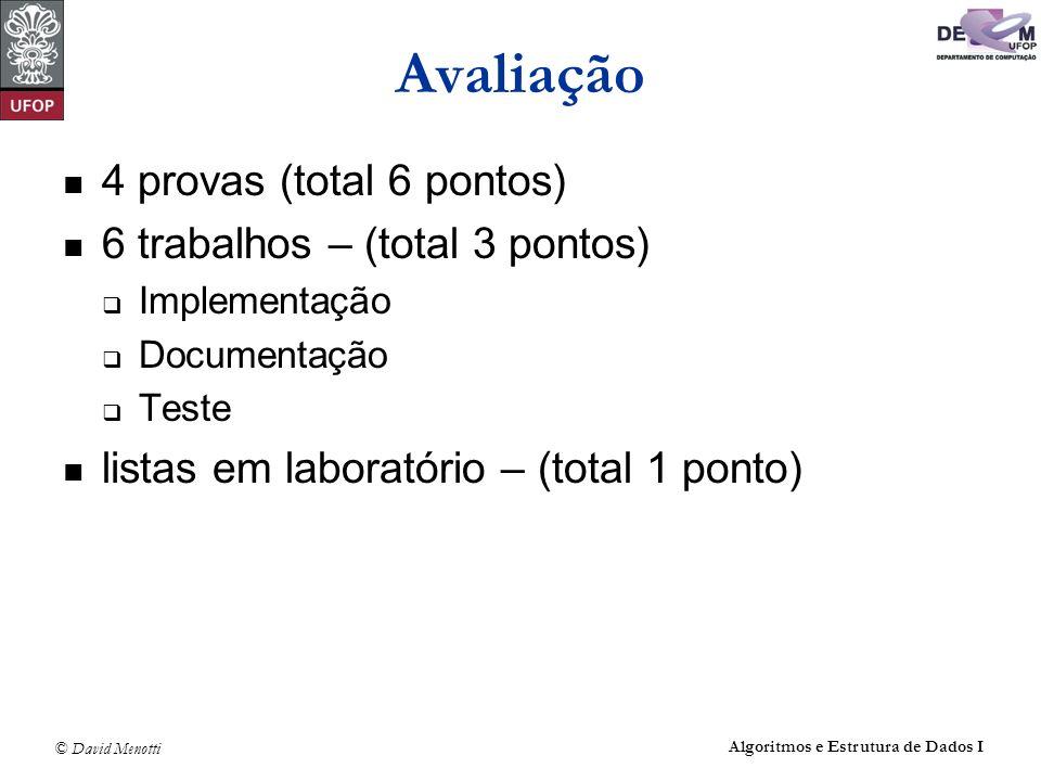 Avaliação 4 provas (total 6 pontos) 6 trabalhos – (total 3 pontos)