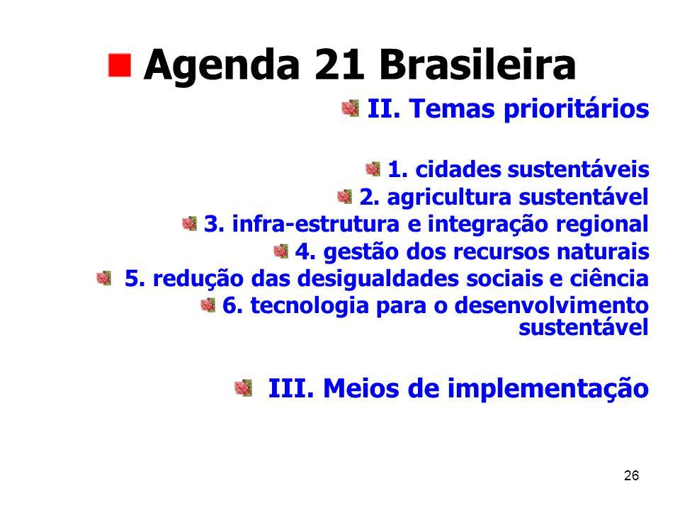 Agenda 21 Brasileira II. Temas prioritários