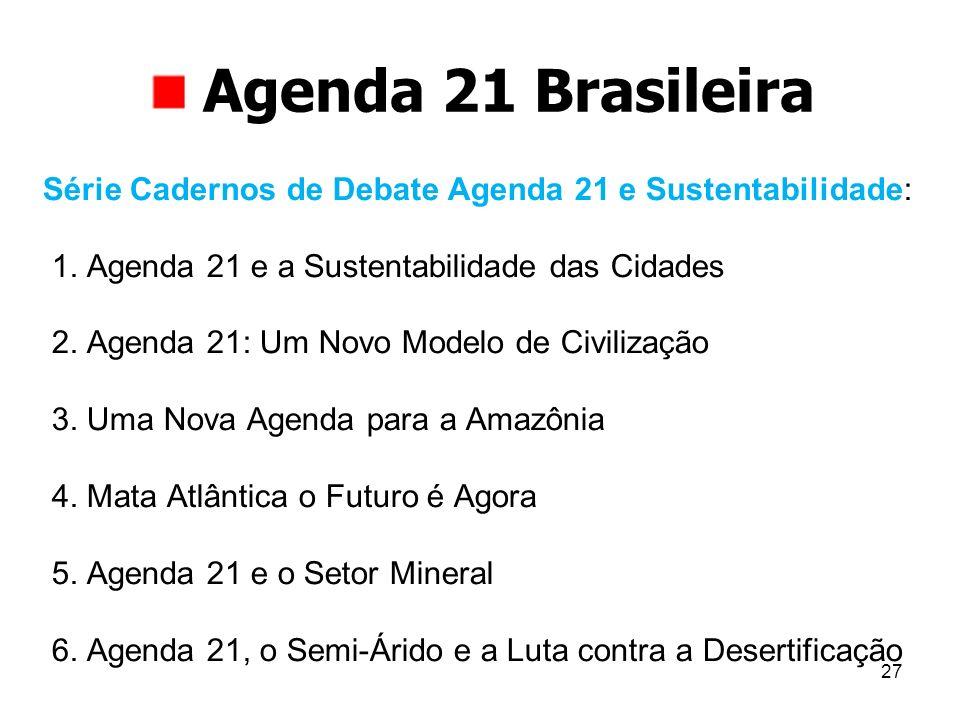 Agenda 21 Brasileira Série Cadernos de Debate Agenda 21 e Sustentabilidade: 1. Agenda 21 e a Sustentabilidade das Cidades.
