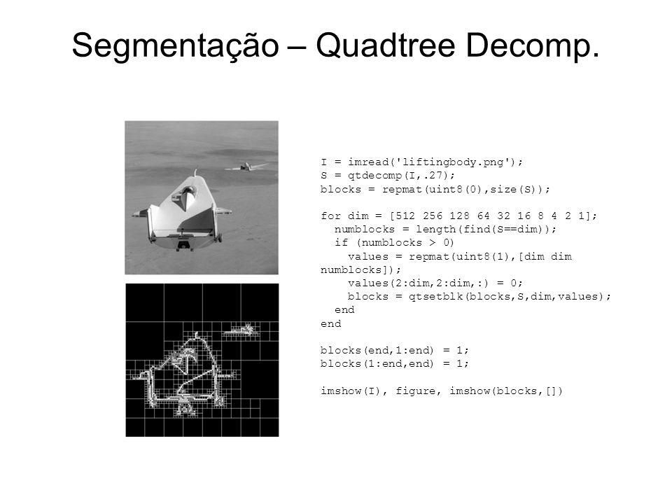 Segmentação – Quadtree Decomp.