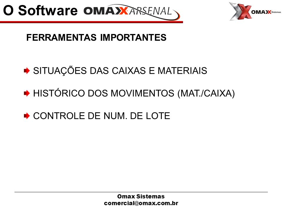 O Software FERRAMENTAS IMPORTANTES SITUAÇÕES DAS CAIXAS E MATERIAIS