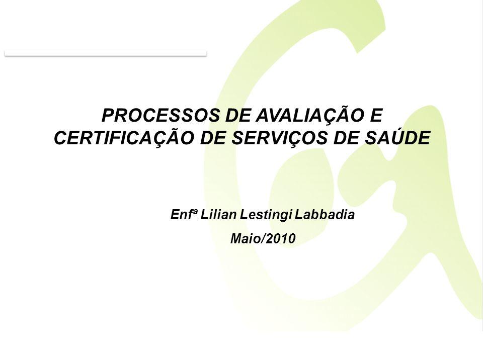 PROCESSOS DE AVALIAÇÃO E CERTIFICAÇÃO DE SERVIÇOS DE SAÚDE