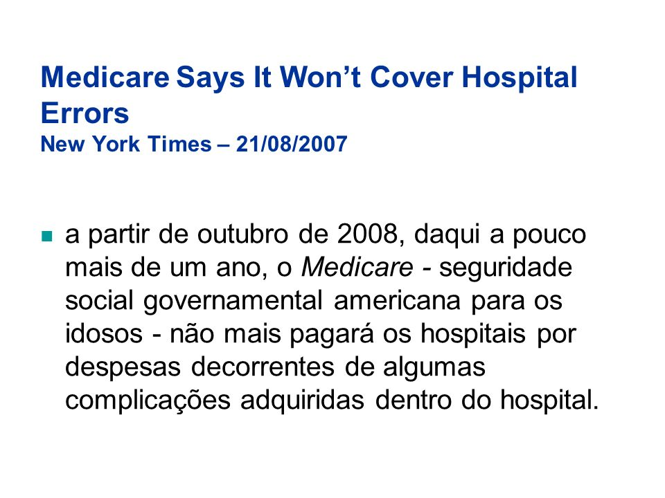 Medicare Says It Won't Cover Hospital Errors New York Times – 21/08/2007