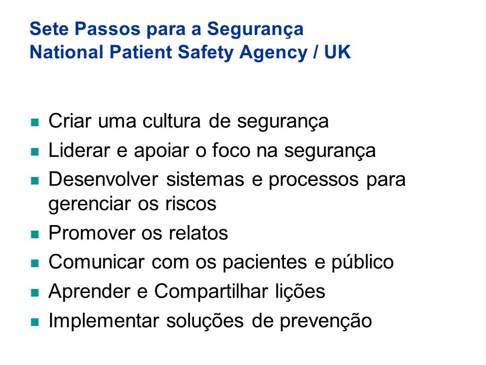 Sete Passos para a Segurança National Patient Safety Agency / UK
