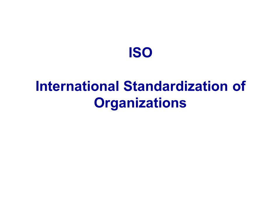 International Standardization of Organizations