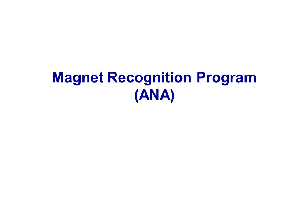 Magnet Recognition Program (ANA)