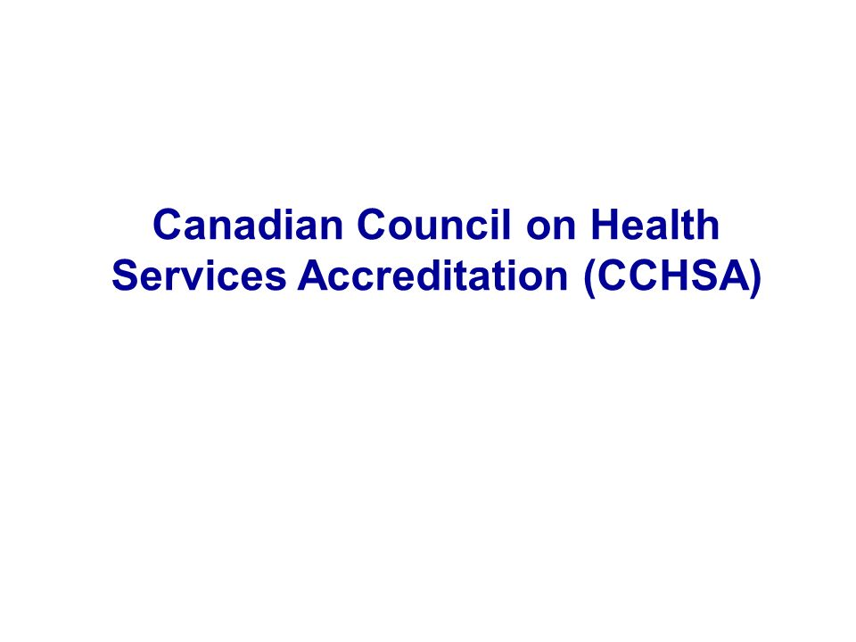 Canadian Council on Health Services Accreditation (CCHSA)