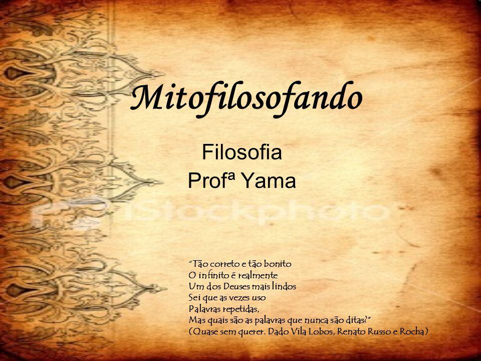 Mitofilosofando Filosofia Profª Yama Tão correto e tão bonito