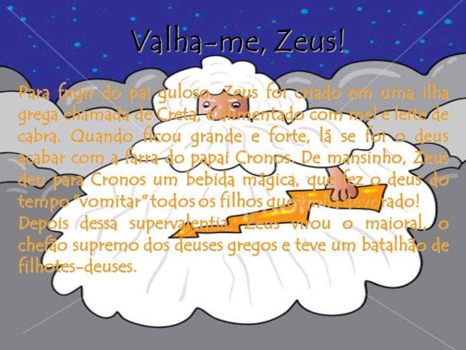 Valha-me, Zeus!
