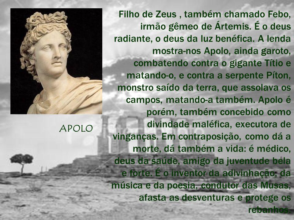 Filho de Zeus , também chamado Febo, irmão gêmeo de Ártemis