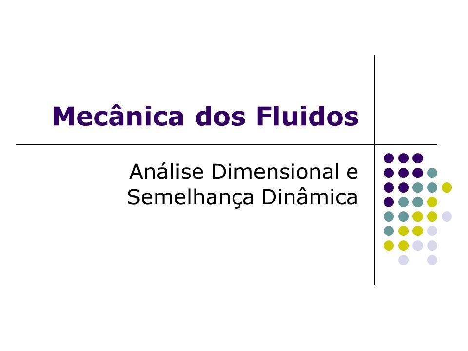 Análise Dimensional e Semelhança Dinâmica
