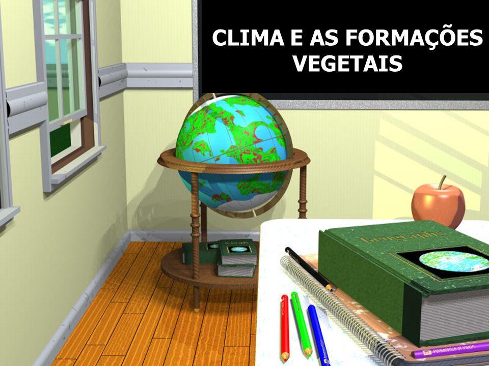 CLIMA E AS FORMAÇÕES VEGETAIS