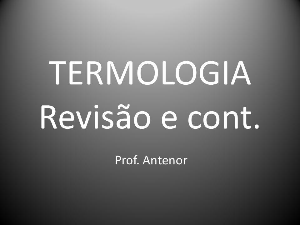 TERMOLOGIA Revisão e cont.
