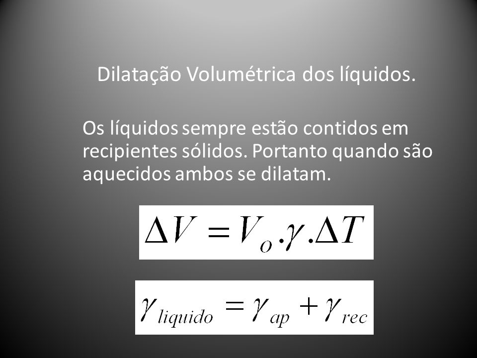Dilatação Volumétrica dos líquidos.