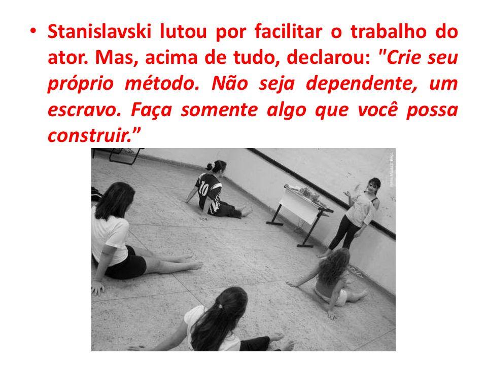Stanislavski lutou por facilitar o trabalho do ator