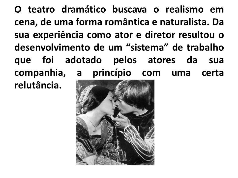 O teatro dramático buscava o realismo em cena, de uma forma romântica e naturalista.