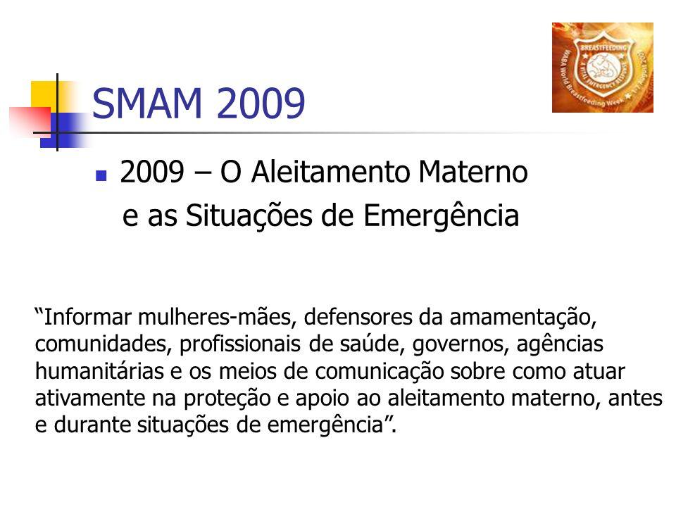 SMAM 2009 2009 – O Aleitamento Materno e as Situações de Emergência