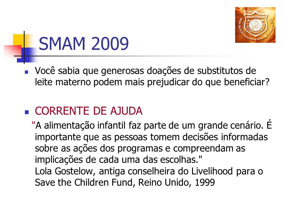 SMAM 2009 Você sabia que generosas doações de substitutos de leite materno podem mais prejudicar do que beneficiar