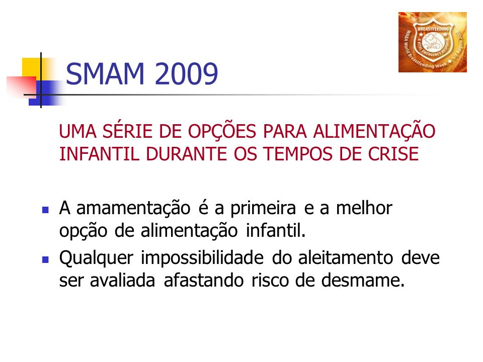 SMAM 2009UMA SÉRIE DE OPÇÕES PARA ALIMENTAÇÃO INFANTIL DURANTE OS TEMPOS DE CRISE.